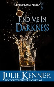 Find Me in Darkness by Julie Kenner…Release Day Event