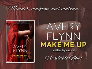 Make Me Up by Avery Flynn….Spotlight and Giveaway