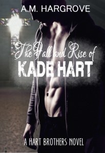 The Fall and Rise of Kade Hart….. Cover Reveal