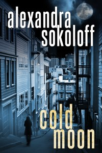 Cold Moon by Alexandra Sokoloff….Blog Tour Stop & Guest Post