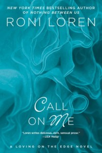 Call On Me by Roni Loren….Blog Tour Stop & Review