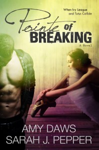 Pointe of Breaking by Amy Daws & Sarah J Pepper….Release Blitz