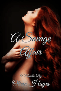 A Savage Affair by Olivia Hayes….Release Day Event