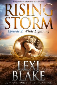Rising Storm Episode 2: White Lightning by Lexi Blake…Release Day Event