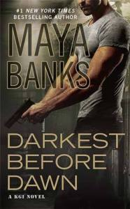 Darkest Before Dawn by Maya Banks…ARC Review