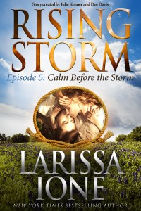 Calm Before the Storm, Rising Storm Episode 5, by Larissa Ione…Release Day Event