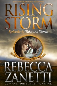 Take The Storm, Rising Storm Episode 6, by Rebecca Zanetti…Release Day Event