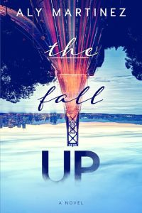 The Fall Up by Aly Martinez…Excerpt Reveal Stop
