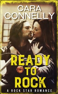 Ready to Rock by Cara Connelly…Exclusive Excerpt Reveal