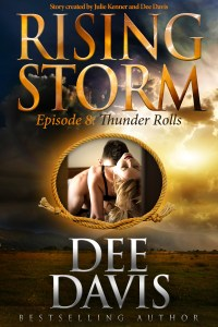Thunder Rolls, Rising Storm Episode 8, by Dee Davis…Release Day Event