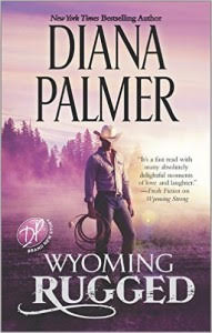 Wyoming Rugged by Diana Palmer…Blog Tour Stop & Review