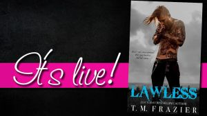 Lawless by T.M. Frazier…. Blog Tour & Review