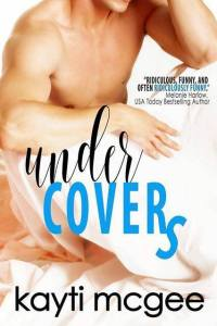 Under Covers by Kayti McGee…Release Day Blitz