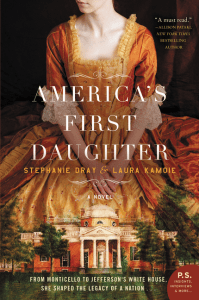 America's First Daughter by Stephanie Dray & Laura Kamoie…Blog Tour Stop & Review