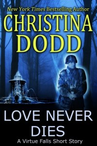 Love Never Dies by Christina Dodd….ARC Review