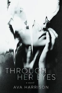 Through Her Eyes by Ava Harrison….Excerpt Reveal