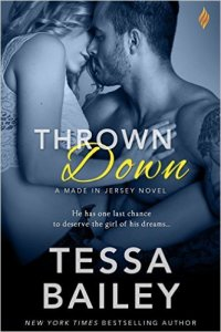 Thrown Down by Tessa Bailey…Blog Tour Stop & Review