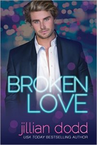 Broken Love by Jillian Dodd….Release Day Blitz