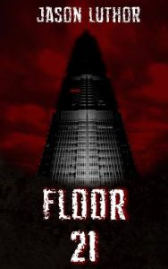 Floor 21 by Jason Luther….Blog Tour & Review