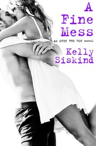 A Fine Mess by Kelly Siskind….Release Blitz & Review