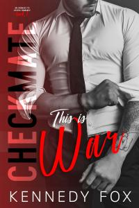 Checkmate: This Is War by Kennedy Fox….Prologue Reveal