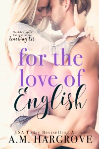 For the Love of English by A.M. Hargrove….Release Day Blitz