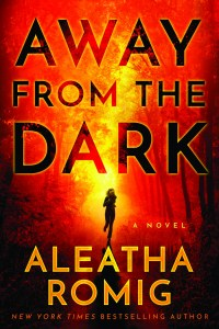 Away From the Dark by Aleatha Romig…Excerpt & Review Tour