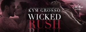 Wicked Rush by Kym Grosso…Blog Tour Stop