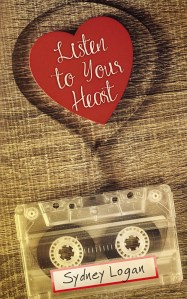 Listen to Your Heart by Sydney Logan…Release Day Blitz with Excerpt and Playlist