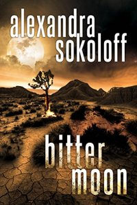 Bitter Moon by Alexandra Sokoloff….Book Spotlight and Excerpt