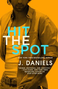 Hit The Spot by J. Daniels…..Spotlight