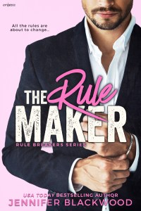 The Rule Maker by Jennifer Blackwood…Blog Tour with Excerpt