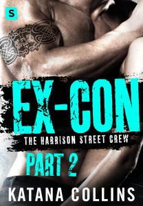 Ex-Con Part 2 by Katana Collins…Release Day Event