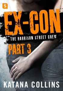 Ex-Con Part 3 by Katana Collins….Release Day Event