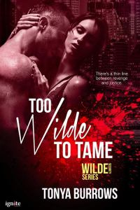 Too Wilde To Tame by Tonya Burrows…Blog Tour with Excerpt