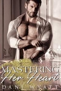 Mastering Her Heart by Dani Wyatt…Release Day Blitz