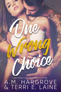 One Wrong Choice by A.M. Hargrove and Terri E Laine…Review