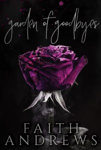 Garden of Goodbyes by Faith Andrews…Release Day Blitz