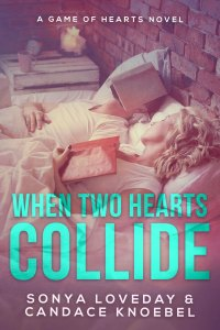When Two Hearts Collide by Sonya Loved & Candace Knoebel…Spotlight
