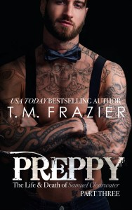 Preppy Part Three by T.M. Frazier…Release Day Blitz