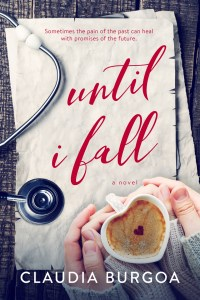 Until I Fall by Claudia Burgoa…Release Day Blitz