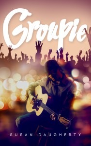 Groupie by Susan Daugherty…Blog Tour with Review
