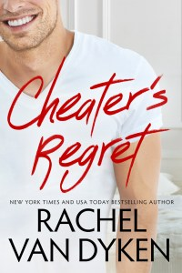 Cheater's Regret by Rachel Van Dyken…Release Day Blitz