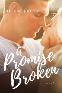 A Promise Broken by Anissa Garcia…Release Week Celebration