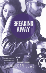Breaking Away by Megan Lowe…Release Blitz