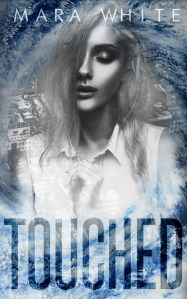 Chapter Reveal….Touched by Mara White