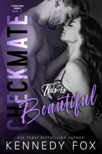 Checkmate: This Is Beautiful by Kennedy Fox…Release Day Blitz & Review