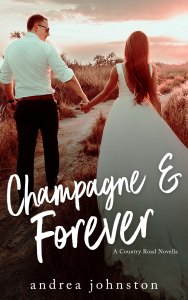 Release Day Blitz…Champagne & Forever by Andrea Johnston