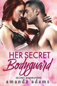 Her Secret Bodyguard by Amanda Adams….Excerpt Reveal