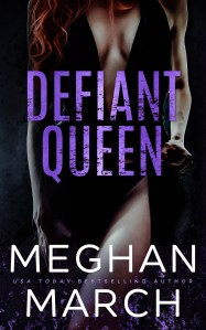 Defiant Queen by Meghan March….Review Blitz